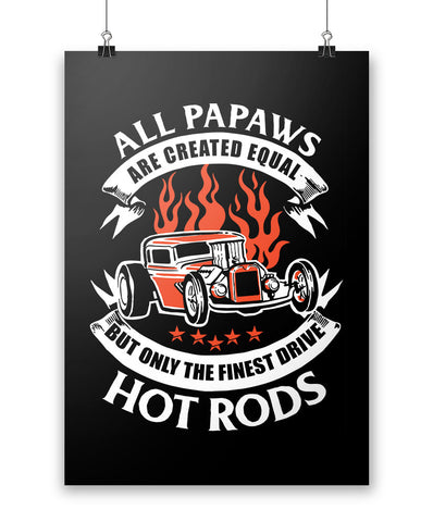 Only the Finest Papaws Drive Hot Rods - Poster