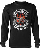 Only the Finest Pappys Drive Hot Rods Long Sleeve T-Shirt