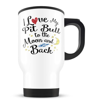 I Love My Pit Bull to the Moon and Back - Travel Mug - Travel Mugs