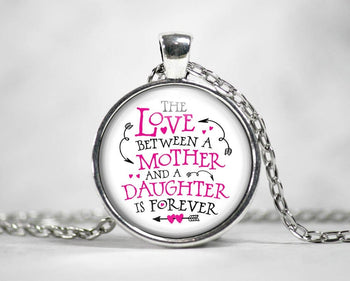 The Love Between a Mother and Daughter - Pendant Necklace