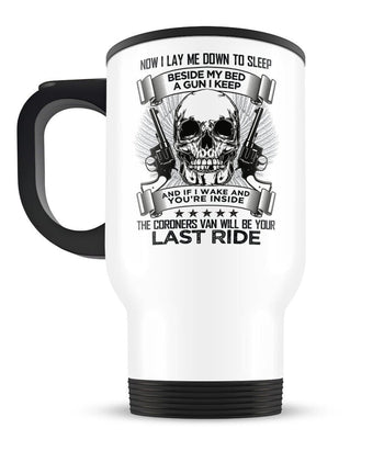 Coroners Van Will Be Your Last Ride - Travel Mug - Travel Mugs