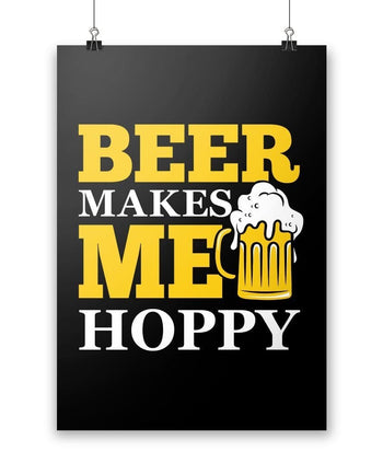 Beer Makes Me Hoppy - Poster - Posters