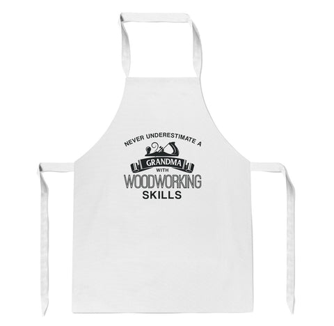 Never Underestimate a Grandma With Woodworking Skills - Apron