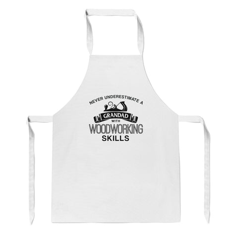 Never Underestimate a Grandad With Woodworking Skills - Apron