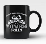 Never Underestimate a Dad With Woodworking Skills Black Mug / Tea Cup