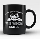 Never Underestimate an Opa With Woodworking Skills Black Mug/Tea Cup