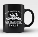 Never Underestimate a Pappy With Woodworking Skills Black Mug/Tea Cup