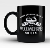 Never Underestimate a Poppy With Woodworking Skills - Mug