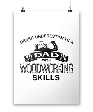 Never Underestimate a (Nickname) with Woodworking Skills - Personalized Poster