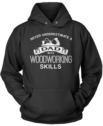 Never Underestimate a (Nickname) with Woodworking Skills - T-Shirt - Pullover Hoodie / Black / S