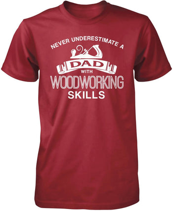 Never Underestimate a (Nickname) with Woodworking Skills - T-Shirt - Premium T-Shirt / Cardinal / S