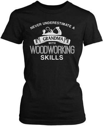 Never Underestimate a (Nickname) with Woodworking Skills - T-Shirt - Women's Fit T-Shirt / Black / S
