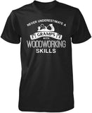 Never Underestimate a Gramps With Woodworking Skills T-Shirt
