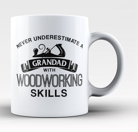 Never Underestimate a Grandad With Woodworking Skills - Coffee Mug