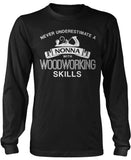 Never Underestimate a Nonnna With Woodworking Skills Long Sleeve T-Shirt