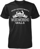 Never Underestimate a Nonna With Woodworking Skills T-Shirt