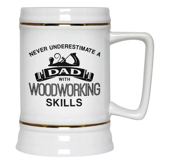 Never Underestimate a (Nickname) with Woodworking Skills - Beer Stein