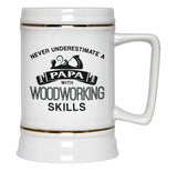 Never Underestimate a Papa with Woodworking Skills - Beer Stein