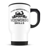 Never Underestimate a Papaw With Woodworking Skills - Travel Mug