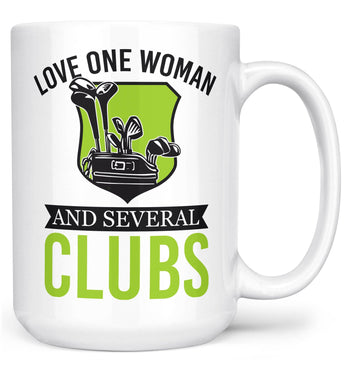 Love One Woman and Several Clubs - Mug - Large - 15oz