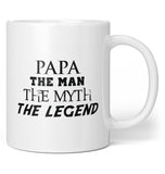 Papa The Man The Myth The Legend - Coffee Mug / Tea Cup