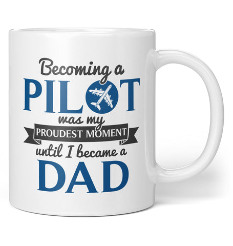 My Proudest Moment - Pilot (Nickname) - Personalized Mug / Tea Cup
