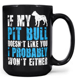 If My Pit Bull Doesn't Like You - Mug - Black / Large - 15oz
