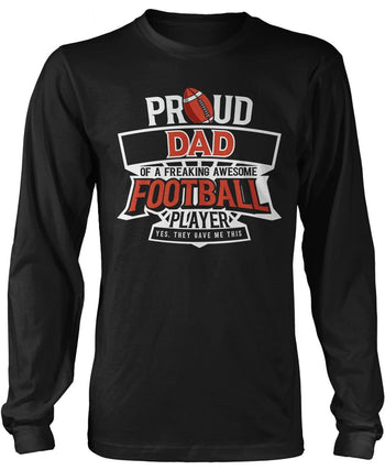 Proud (Nickname) of an Awesome Football Player - Long Sleeve T-Shirt