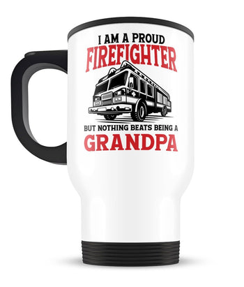 Proud Firefighter - Nothing Beats Being a (Nickname) - Travel Mug - [variant_title]