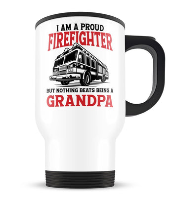 Proud Firefighter - Nothing Beats Being a (Nickname) - Personalized Travel Mug
