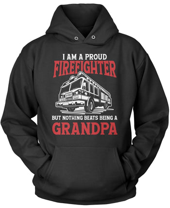 Proud Firefighter - Nothing Beats Being a (Nickname) - Personalized Pullover Sweatshirt Hoodie