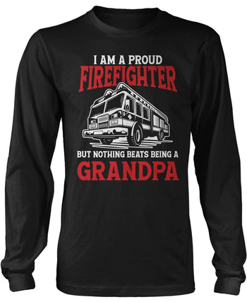 Proud Firefighter - Nothing Beats Being a (Nickname) - Personalized Long Sleeve T-Shirt
