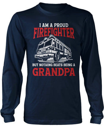 Proud Firefighter - Nothing Beats Being a (Nickname) - T-Shirt - Long Sleeve T-Shirt / Navy / S