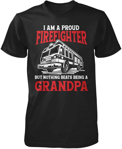 Proud Firefighter - Nothing Beats Being a (Nickname) - Personalized T-Shirt