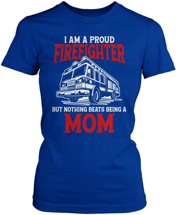 Proud Firefighter - Nothing Beats Being a (Nickname) - T-Shirt - Women's Fit T-Shirt / Royal / S