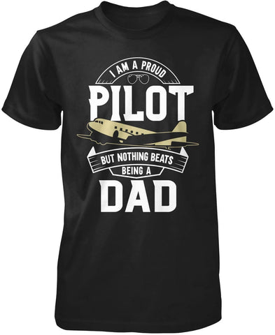 Proud Pilot - Nothing Beats Being a (Title) - Personalized T-Shirt