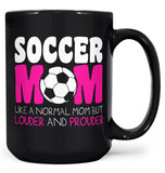 Loud and Proud Soccer Mom - Mug - Black / Large - 15oz