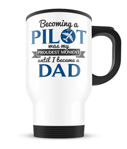 My Proudest Moment - Pilot (Nickname) - Personalized Travel Mug / Cup