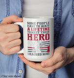 I Raised My Firefighter Hero - Mug - Coffee Mugs