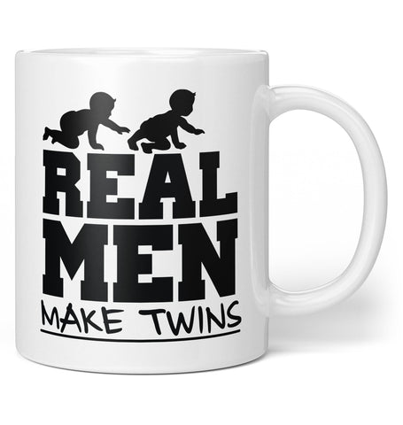 Real Men Make Twins - Coffee Mug / Tea Cup