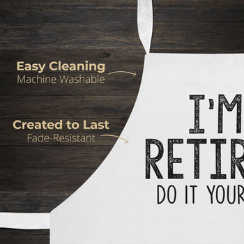 I'm Retired Do It Yourself - Apron - [variant_title]