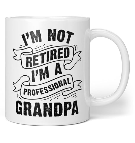 I'm Not Retired I'm a Professional (Nickname) - Personalized Mug
