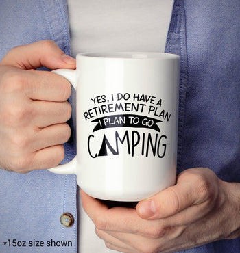 Yes I Do Have a Retirement Plan, Camping - Mug - [variant_title]