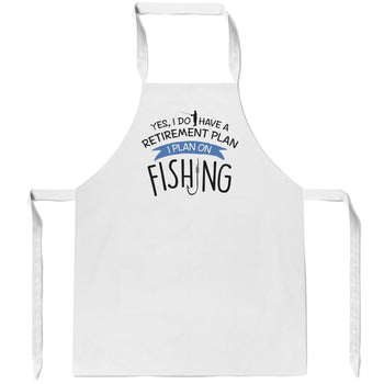 Yes I Do Have a Retirement Plan, Fishing - Apron