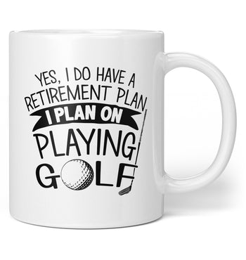 Yes I Do Have a Retirement Plan, Playing Golf - Coffee Mug / Tea Cup