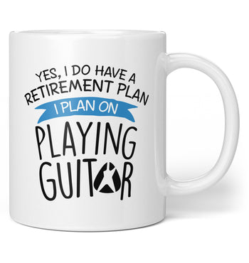 Yes I Do Have a Retirement Plan, Playing Guitar - Coffee Mug / Tea Cup