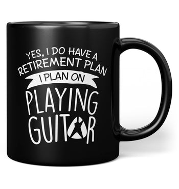 Yes I Do Have a Retirement Plan, Playing Guitar - Mug - Black / Regular - 11oz