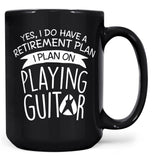 Yes I Do Have a Retirement Plan, Playing Guitar - Mug - Black / Large - 15oz
