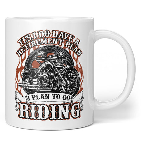 Yes I Do Have a Retirement Plan, Riding - Coffee Mug / Tea Cup
