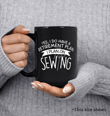 Yes I Do Have a Retirement Plan, Sewing - Mug - [variant_title]